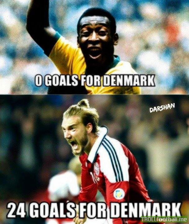 Haters will say Pele cant play for Denmark..